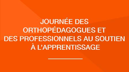 Journée des orthopédagogues et des professionnels au soutien à l'apprentissage