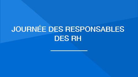 Journée des responsables des RH – 14 novembre 2019